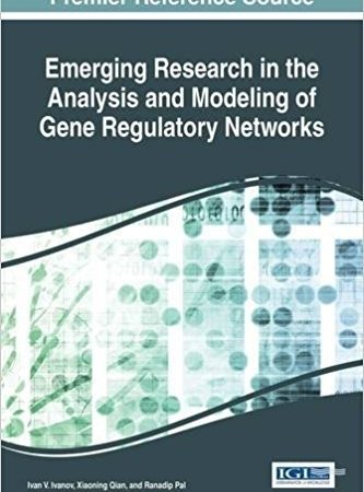 دانلود Emerging Research in the Analysis and Modeling of Gene Regulatory Networks (Advances in Medical Technologies and Clinical Practice)