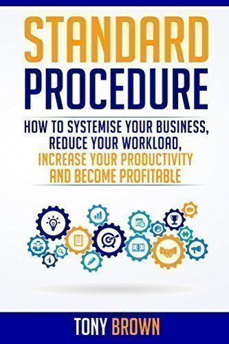 سفارش کتاب Standard Procedure: How to Systemise Your Business, Reduce Your Workload, Increase Your Productivity and Become Profitable Kindle Edition