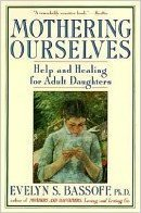 کتاب Mothering Ourselves: Help and Healing for Adult Daughters Mass Market Paperback – March 1, 1992