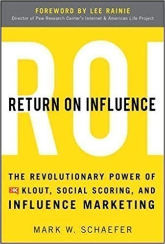 خرید کتاب Return On Influence: The Revolutionary Power of Klout, Social Scoring, and Influence Marketing