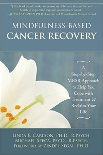 کتاب Mindfulness-Based Cancer Recovery: A Step-by-Step MBSR Approach to Help You Cope with Treatment and Reclaim Your Life خرید