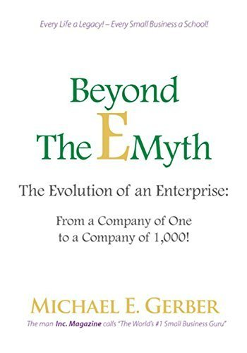 کتاب Beyond The E-Myth: The Evolution of an Enterprise: From a Company of One to a Company of 1,000! Kindle Edition