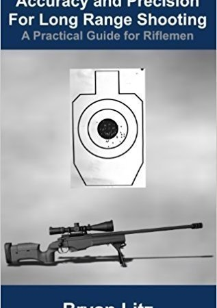 کتاب Accuracy and Precision for Long Range Shooting: A Practical Guide for Riflemen Hardcover – 2011