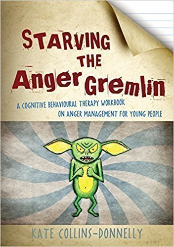 کتاب Starving the Anger Gremlin: A Cognitive Behavioural Therapy Workbook on Anger Management for Young People (Gremlin and Thief CBT Workbooks)